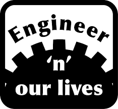 Engineer'n' Our Lives – WC 18th March 2019